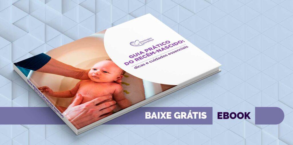 Guia Prático do recém-nascido: dicas e cuidados essenciais