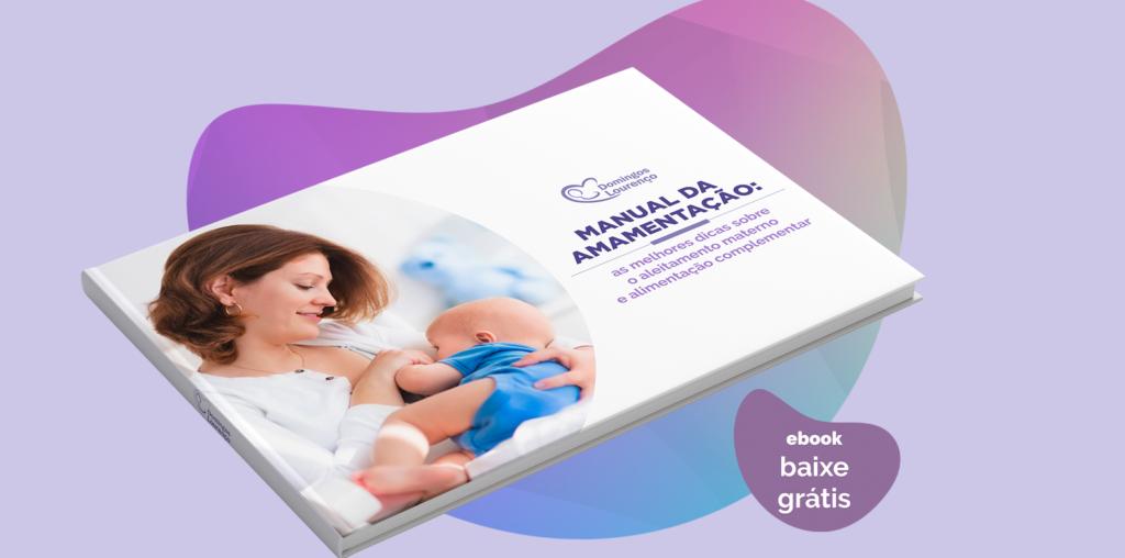 Manual da amamentação: as melhores dicas sobre o aleitamento materno e alimentação complementar